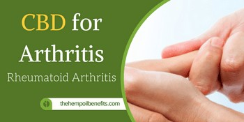 CBD for Arthritis – Cannabinoids for various types of Arthritis
