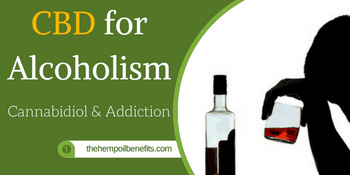 CBD for Alcoholism – Cannabidiol & Drug Addictions