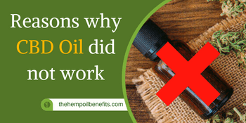 Reasons why CBD Oil did not work