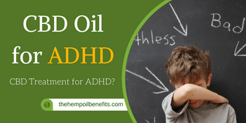 CBD Oil for ADHD – CBD Treatment for ADHD?