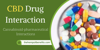 CBD Drug Interaction – Cannabinoid-pharmaceutical Interactions