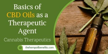 Basics of CBD Oil and Cannabis as therapeutics