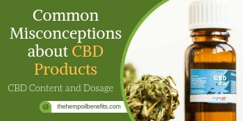 Common Misconceptions about CBD Content and Dosage in CBD Products
