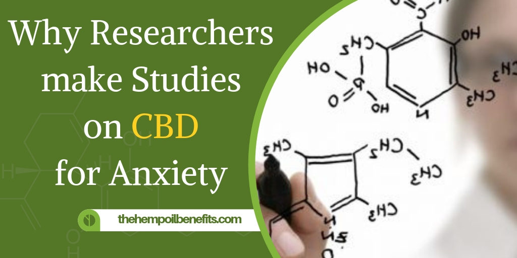 Why Researchers make Studies on CBD for Anxiety
