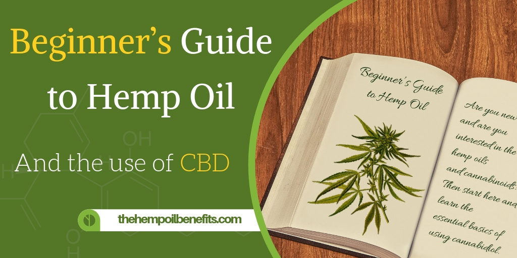 Beginners Guide to CBD & Hemp Oil