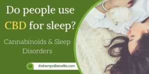 Do People use CBD for Sleep? Cannabinoids & Sleep Disorders