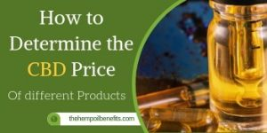 How to Determine the CBD Price Of different Products