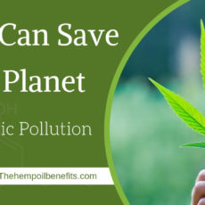 How Hemp Can Save Our Planet from Plastic Pollution