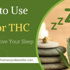 How to Use CBD or THC To Help Improve Your Sleep