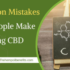 5 Common Mistakes That People Make Using CBD