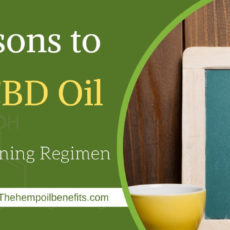 6 Reasons to Add CBD Oil to Your Morning Regimen