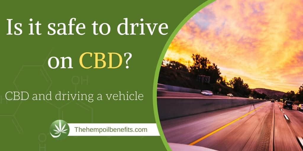 Is It Safe To Drive On CBD
