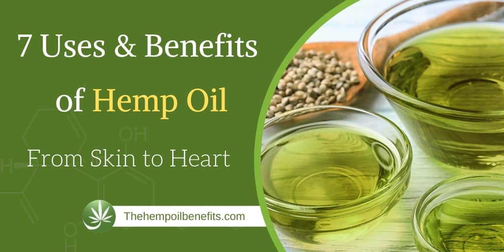 7 Uses and Benefits of Hemp Oil