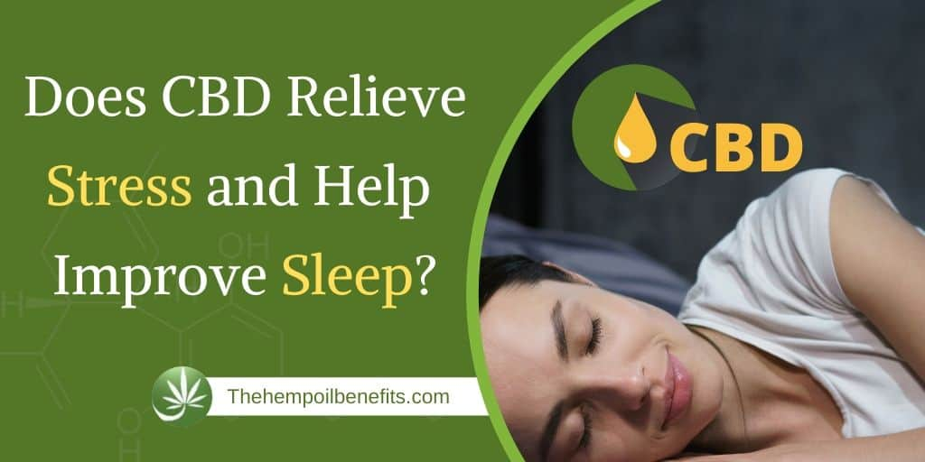 Does CBD Relieve Stress and Help Improve Sleep?