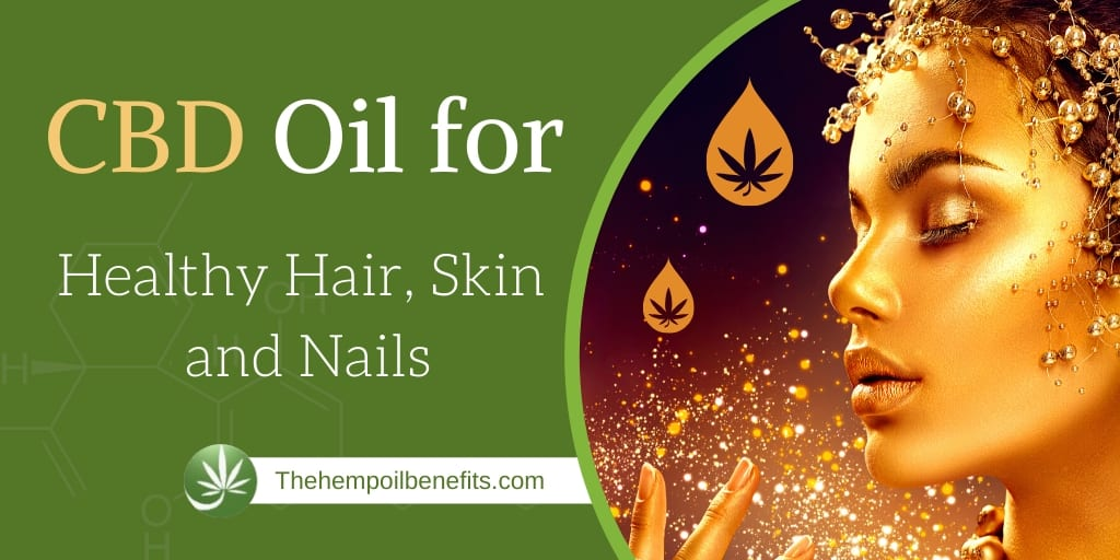 CBD Oil for Healthy Hair, Skin and Nails