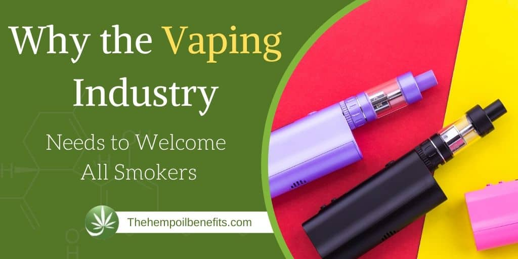 Why the Vaping Industry Needs to Welcome All Smokers