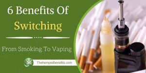 6 Benefits Of Switching From Smoking To Vaping